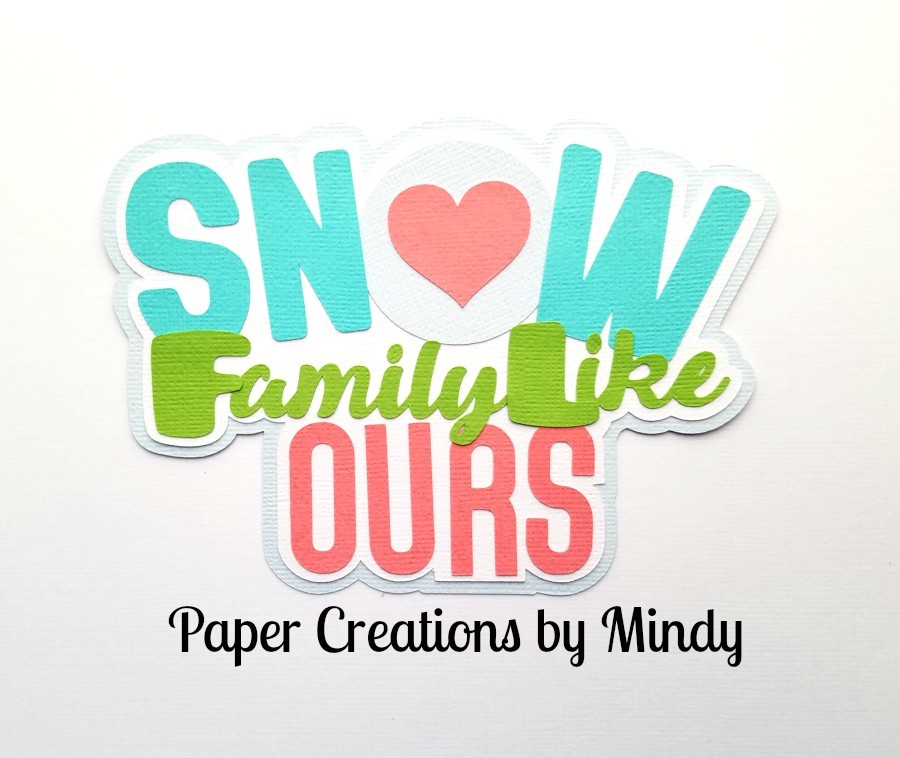 Snow Family Like Ours Title Paper Piecing