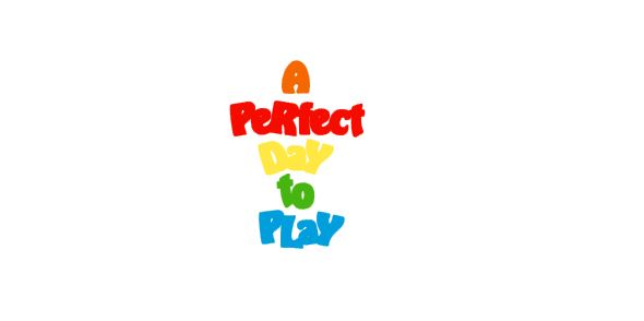 A Perfect Day To Play Title Cutout