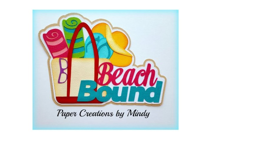 Beach Bound svg Title Paper Piecing
