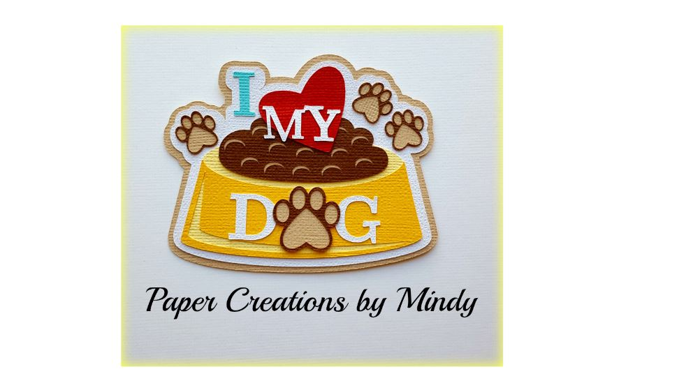 I Love My Dog Bowl Title Paper Piecing