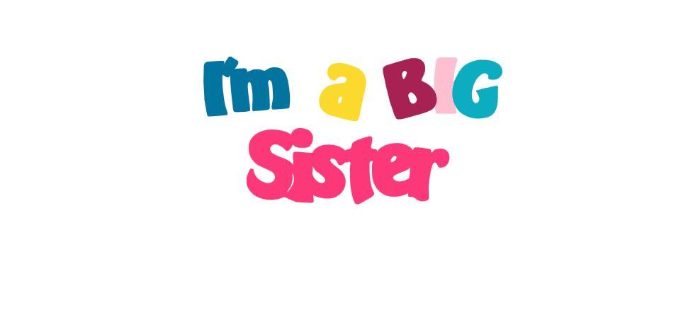 I'm A Big Sister Title Cutout