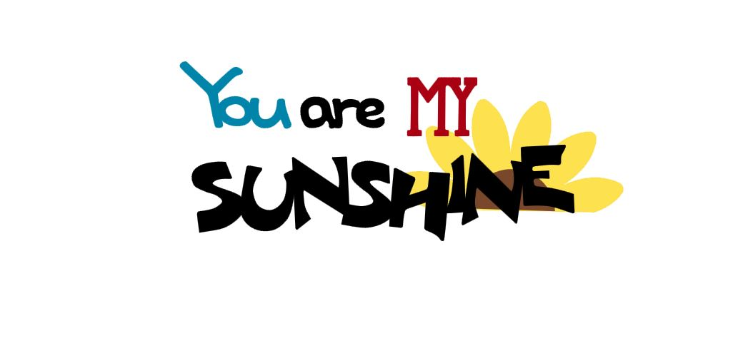 You Are My Sunshine Title Cutout