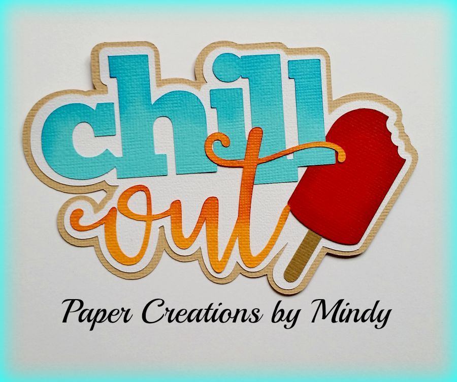 Chill Out Title Paper Piecing
