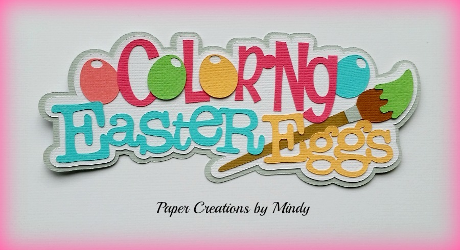 Coloring Easter Eggs Title Paper Piecing