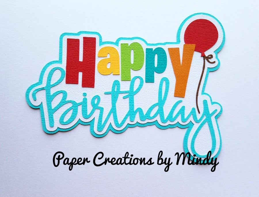 Happy Birthday Colors Title Paper Piecing
