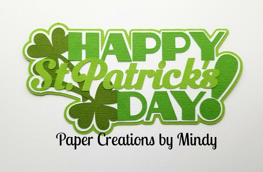 Happy St Patricks Day tbd Title Paper Piecing
