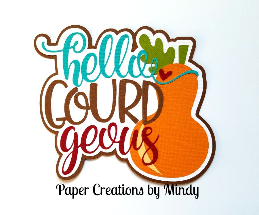Hello Gourd Geous Title Paper Piecing
