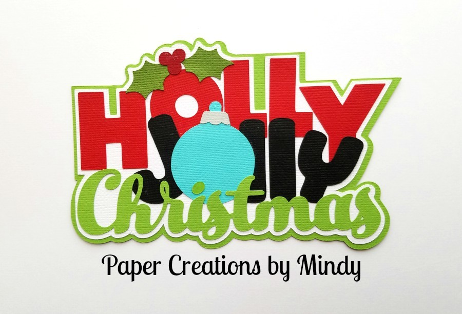 Holly Jolly Christmas tbd Title Paper Piecing