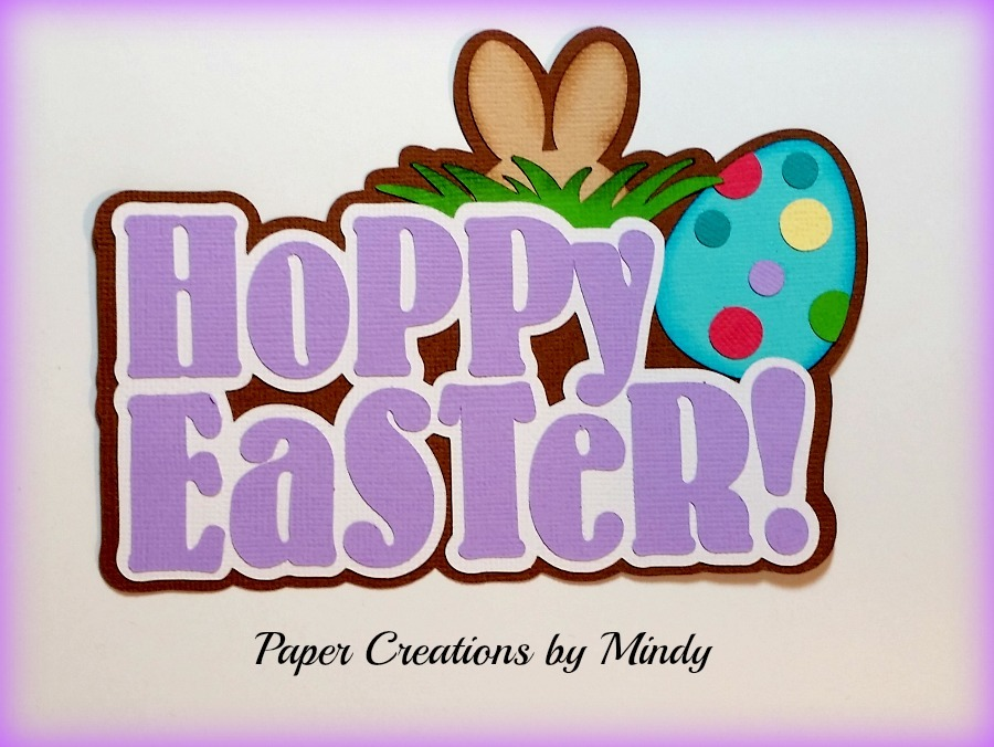 Hoppy Easter Title Paper Piecing