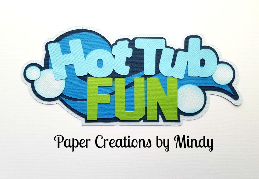 Hot Tub Fun Title Paper Piecing