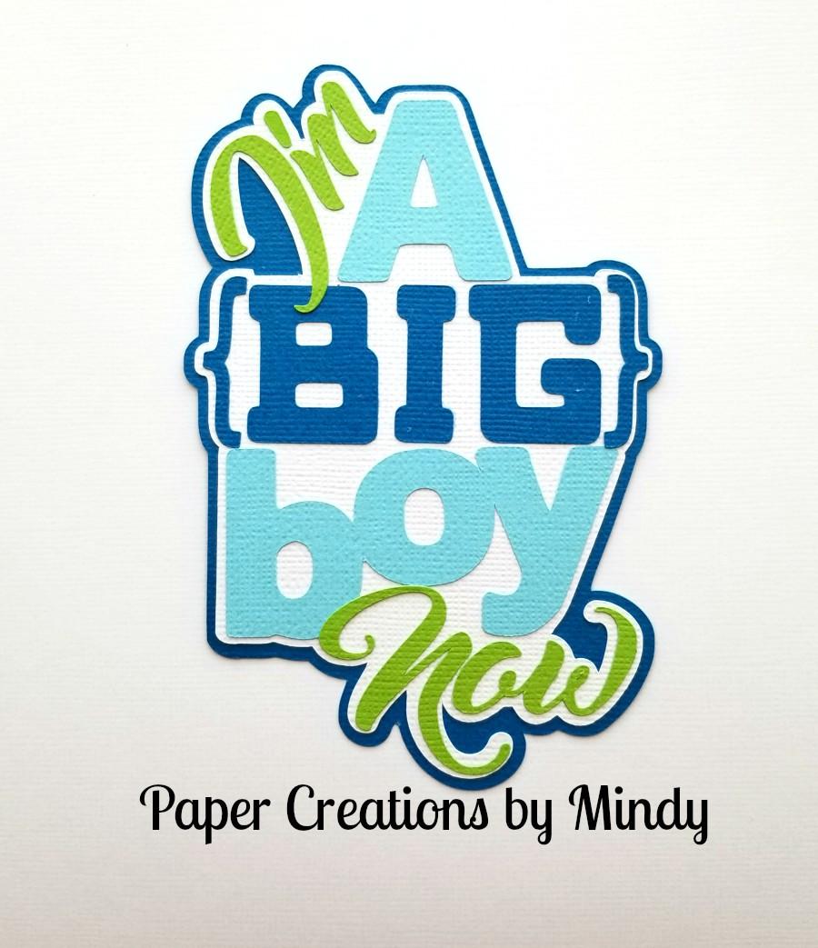 Im A Big Boy Title Paper Piecing