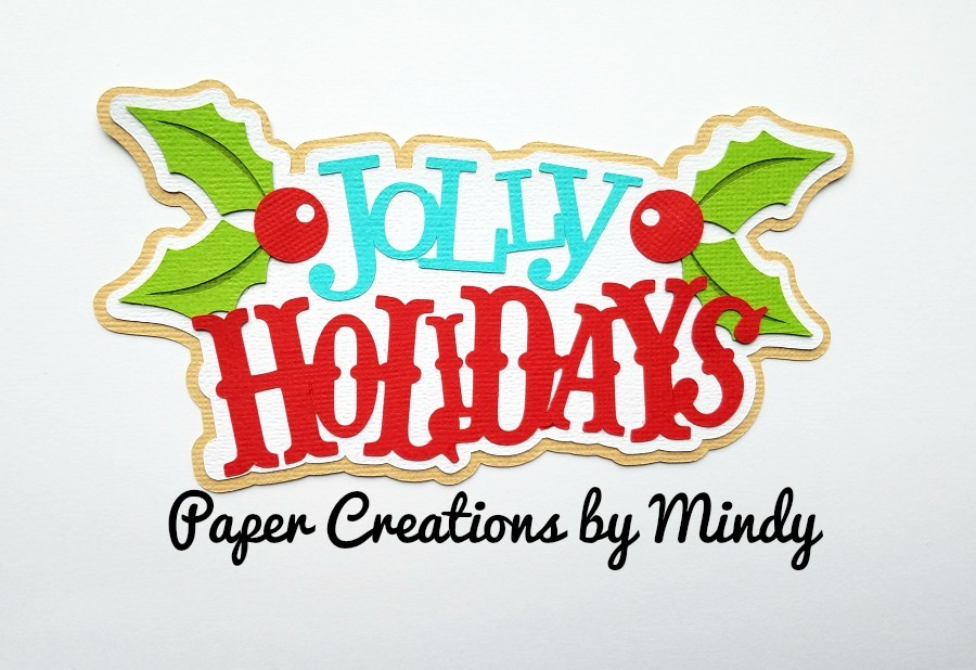 Jolly Holiday Title Paper Piecing