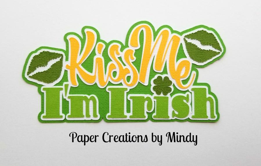Kiss Me Im Irish Title Paper Piecing