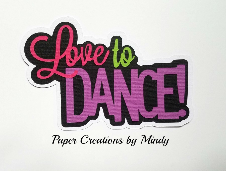 Love To Dance Title Paper Piecing