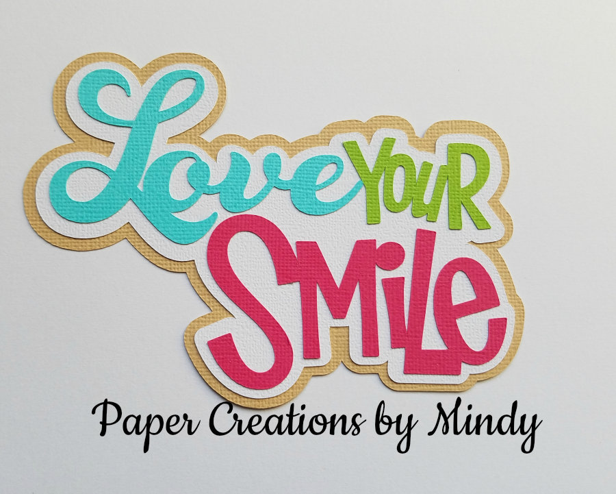 Love Your Smile Title Paper Piecing