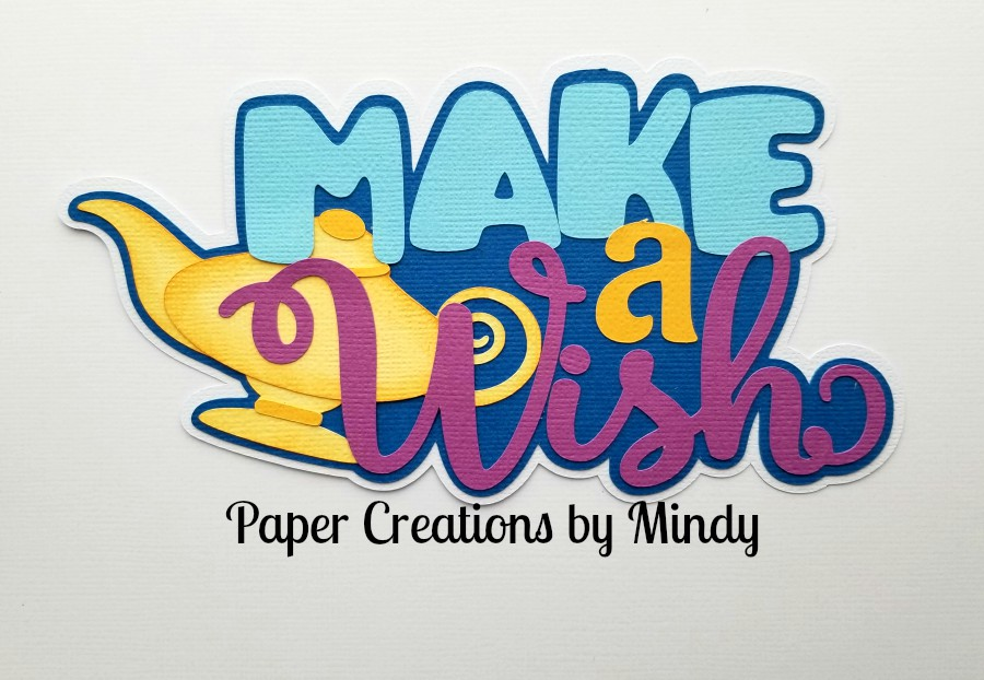 Make A Wish Aladdin Title Paper Piecing
