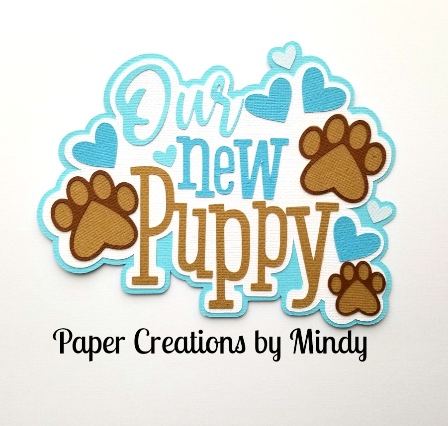Our New Puppy Blue Title Paper Piecing