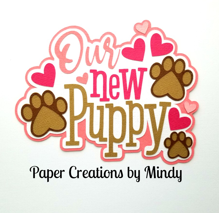 Our New Puppy Pink Title Paper Piecing